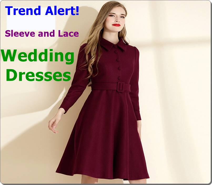 Trend Alert Sleeve and Lace Wedding Dresses