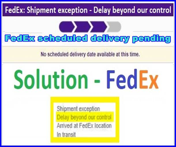 FedEx scheduled delivery pending