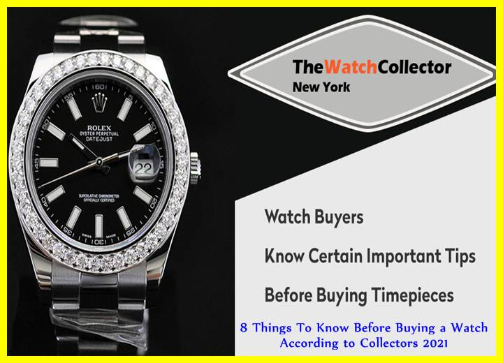 8 Things To Know Before Buying a Watch According to Collectors