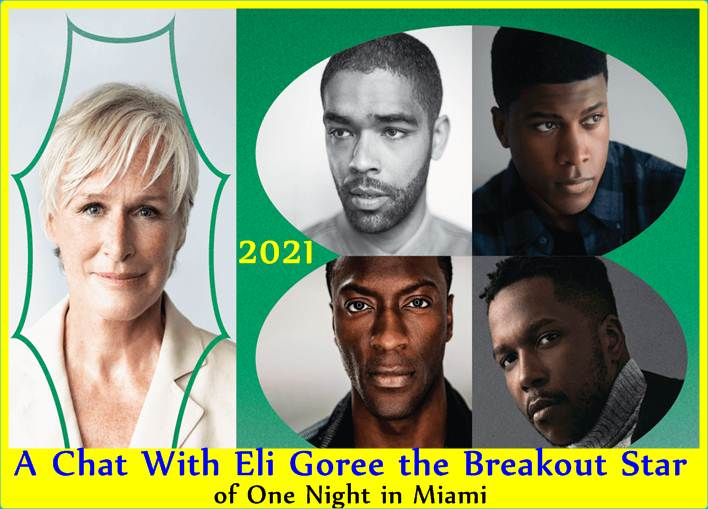 A Chat With Eli Goree the Breakout Star of One Night in Miami