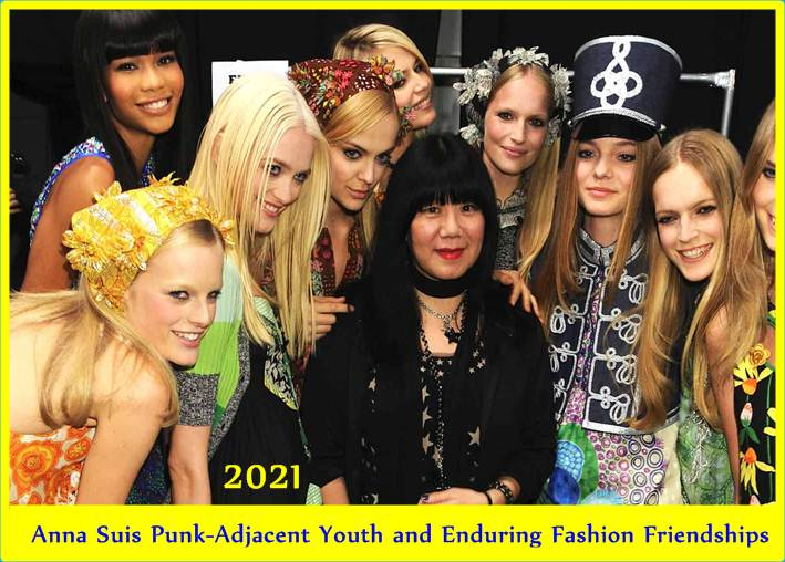 Anna Suis Punk-Adjacent Youth and Enduring Fashion Friendships
