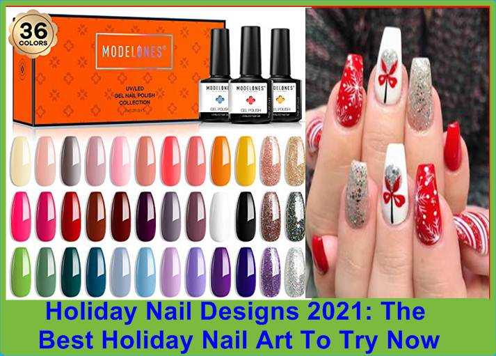 Holiday Nail Designs 2021 The Best Holiday Nail Art To Try Now