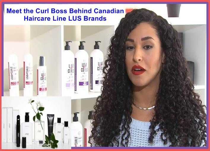 Meet the Curl Boss Behind Canadian Haircare Line LUS Brands