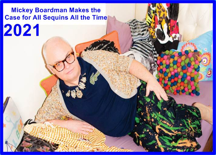 Mickey Boardman Makes the Case for All Sequins All the Time