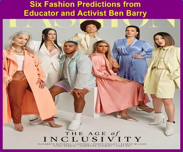 Six Fashion Predictions from Educator and Activist Ben Barry