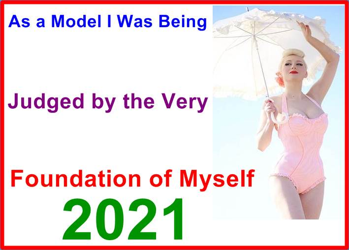 As a Model I Was Being Judged by the Very Foundation of Myself