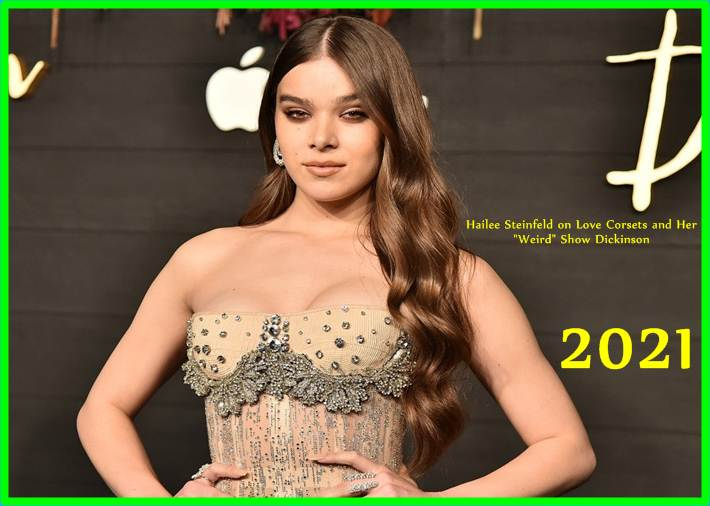 Hailee Steinfeld on Love Corsets and Her Weird Show Dickinson