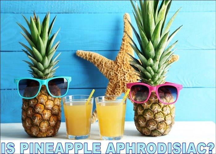 Pineapple Aphrodisiac