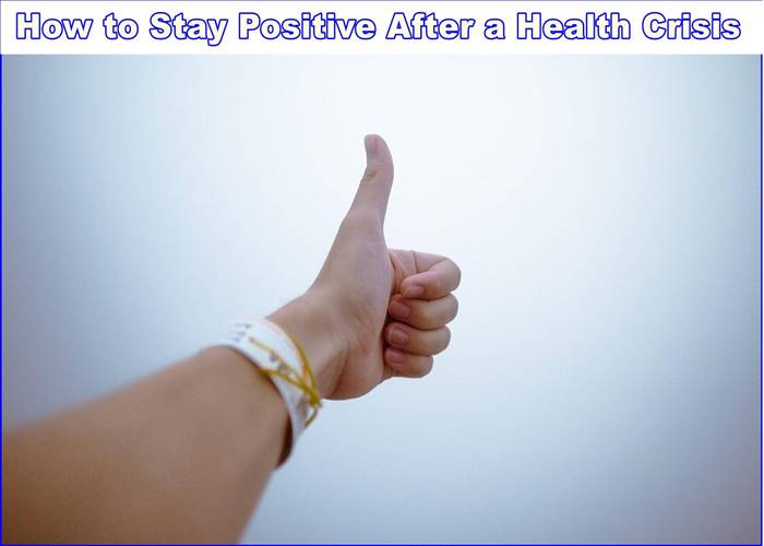 Stay Positive After a Health Crisis