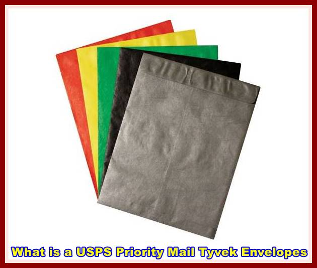 What is a USPS Priority Mail Tyvek Envelopes