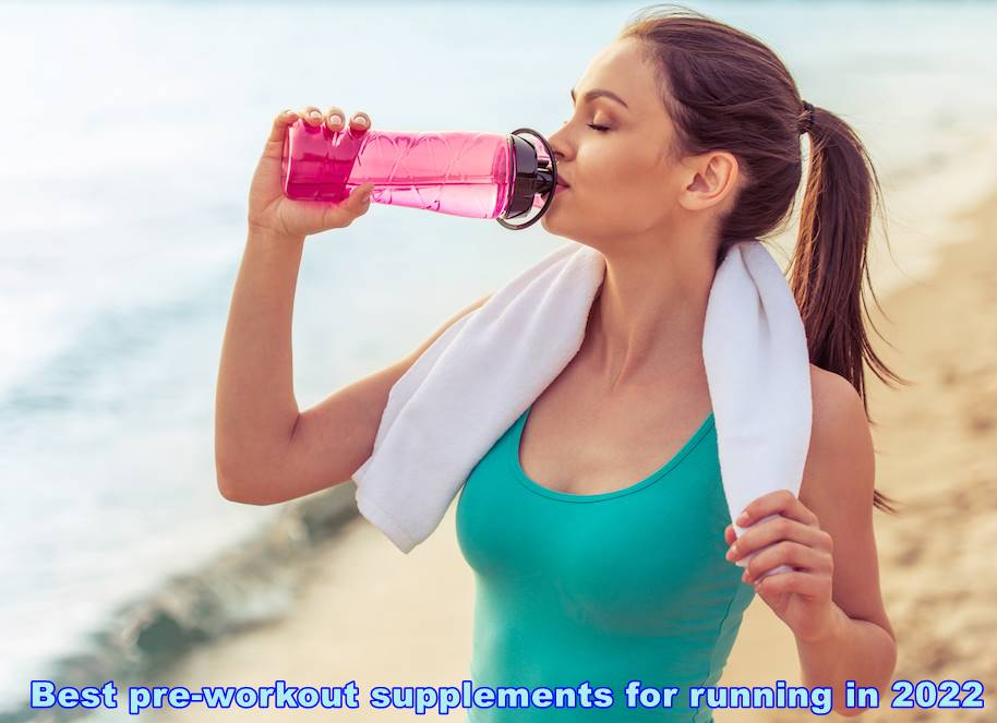 Best pre-workout supplements for running in 2022