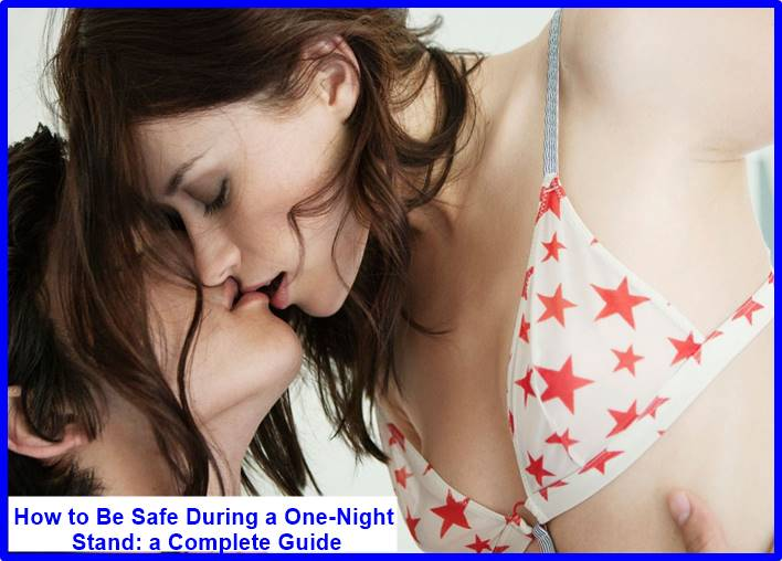 How to Be Safe During a One-Night Stand: a Complete Guide