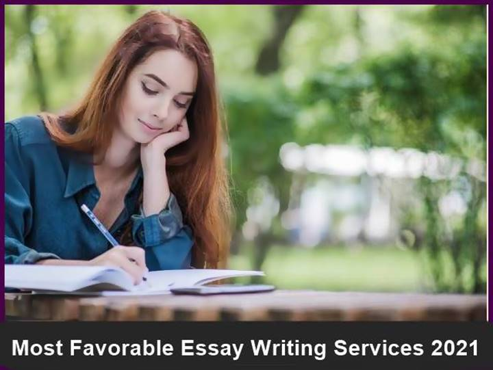 Most Favorable Essay Writing Services 2021