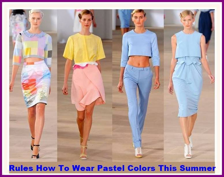 5 Rules How To Wear Pastel Colors This Summer
