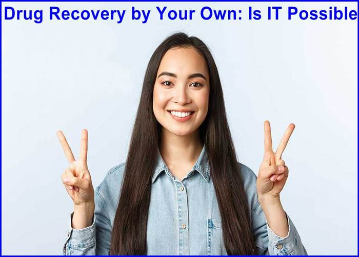 Drug Recovery by Your Own