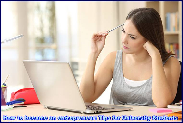 How to become an entrepreneur: Tips for University Students