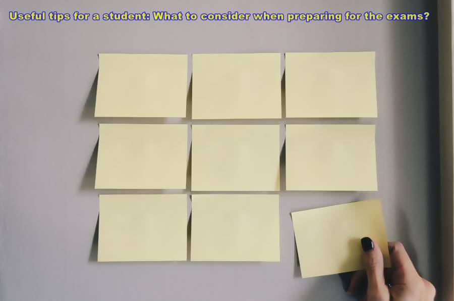 Useful tips for a student: What to consider when preparing for the exams?